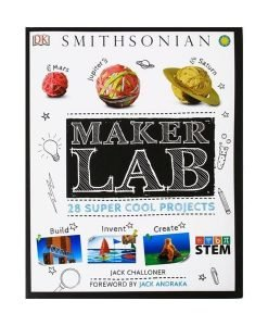 Smithsonian Maker Lab 28 Cool Projects - Cover